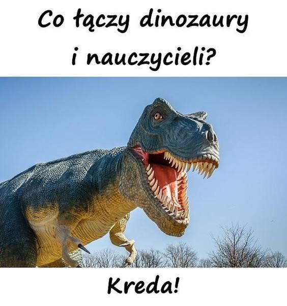 Co łączy dinozaury i nauczycieli
